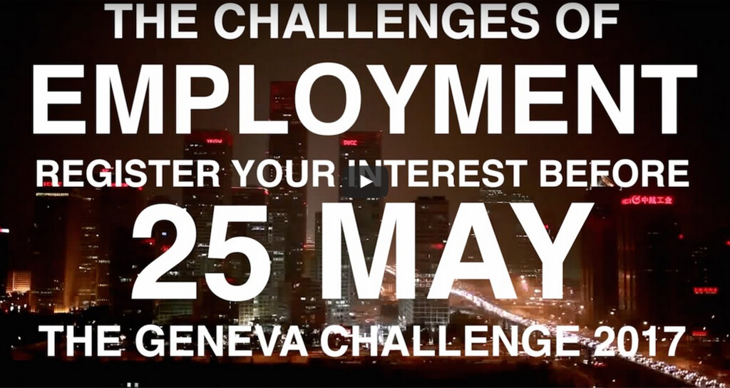 25 May- Join the Geneva Challenge 2017 on Employment